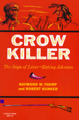 crow killer saga of liver-eating johnson raymond thorp robert bunker