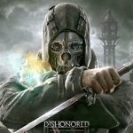 Late to the Game: Dishonored