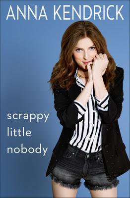 Anna Kendrick scrappy little nobody book cover
