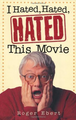 i hated hated hated this movie roger ebert
